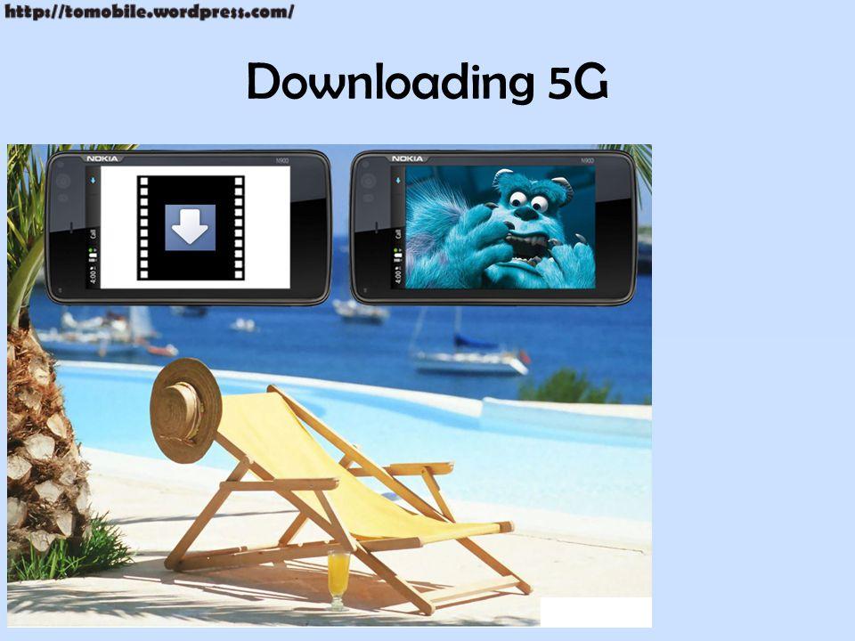 Downloading 5G