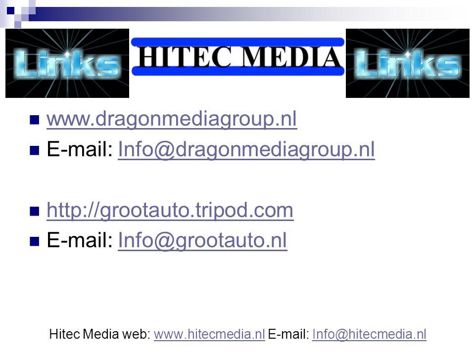 Links www.dragonmediagroup.nl E-mail: Info@dragonmediagroup.nlInfo@dragonmediagroup.nl http://grootauto.tripod.com E-mail: Info@grootauto.nlInfo@groot