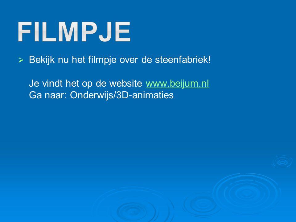   Bekijk nu het filmpje over de steenfabriek! Je vindt het op de website www.beijum.nl Ga naar: Onderwijs/3D-animatieswww.beijum.nl