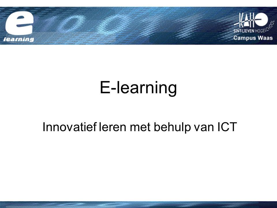 Inhoud Wat is e-learning.Waarom e-learning.