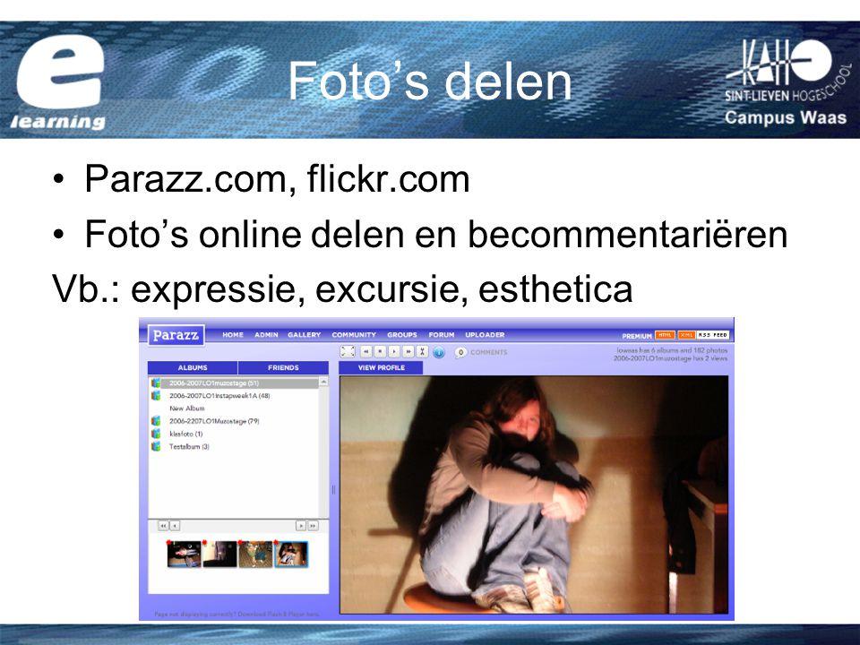 Foto's delen Parazz.com, flickr.com Foto's online delen en becommentariëren Vb.: expressie, excursie, esthetica