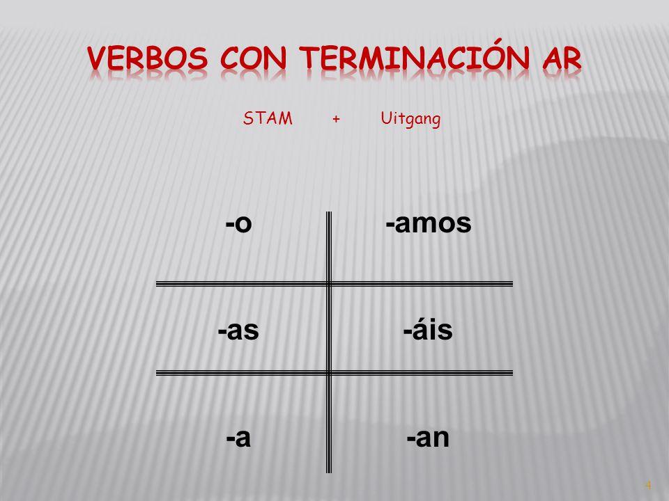 4 STAM + Uitgang -o -as -a -amos -áis -an
