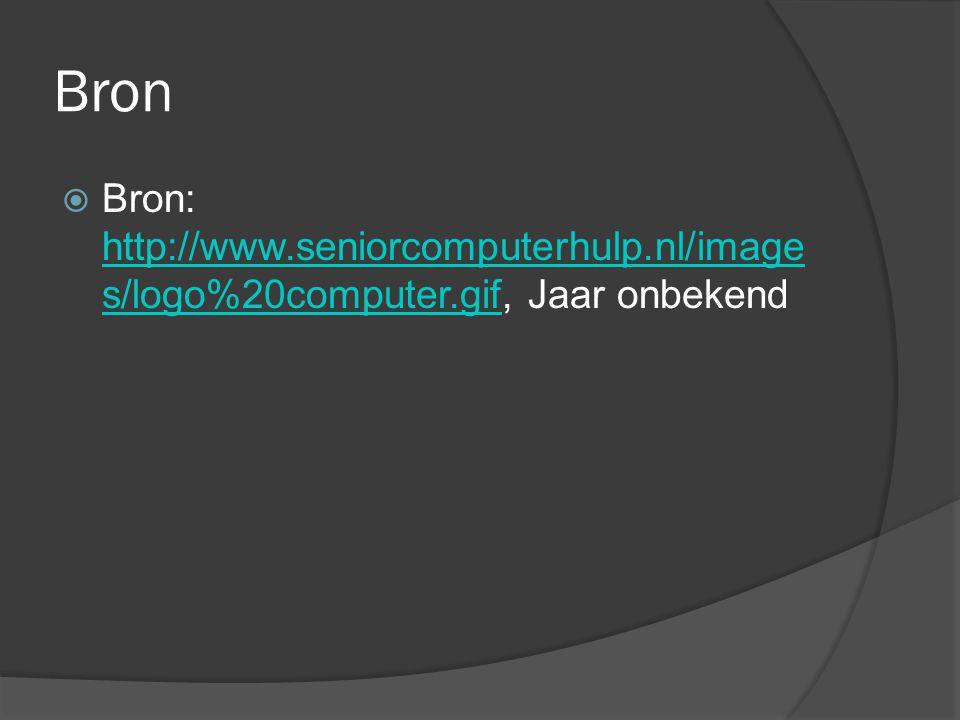 Bron  Bron: http://www.seniorcomputerhulp.nl/image s/logo%20computer.gif, Jaar onbekend http://www.seniorcomputerhulp.nl/image s/logo%20computer.gif