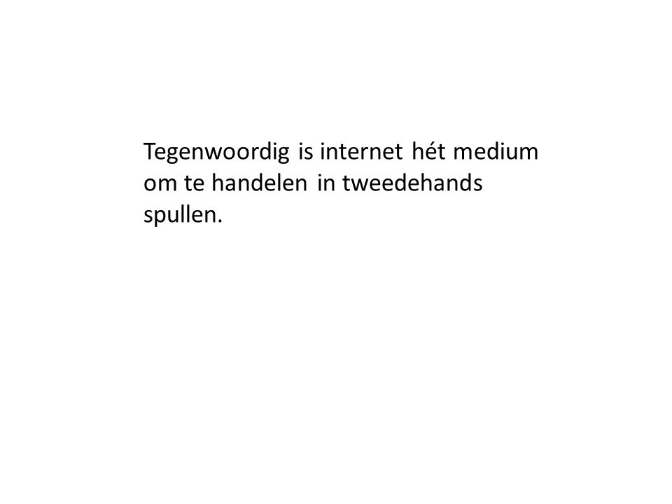 Tegenwoordig is internet hét medium om te handelen in tweedehands spullen.