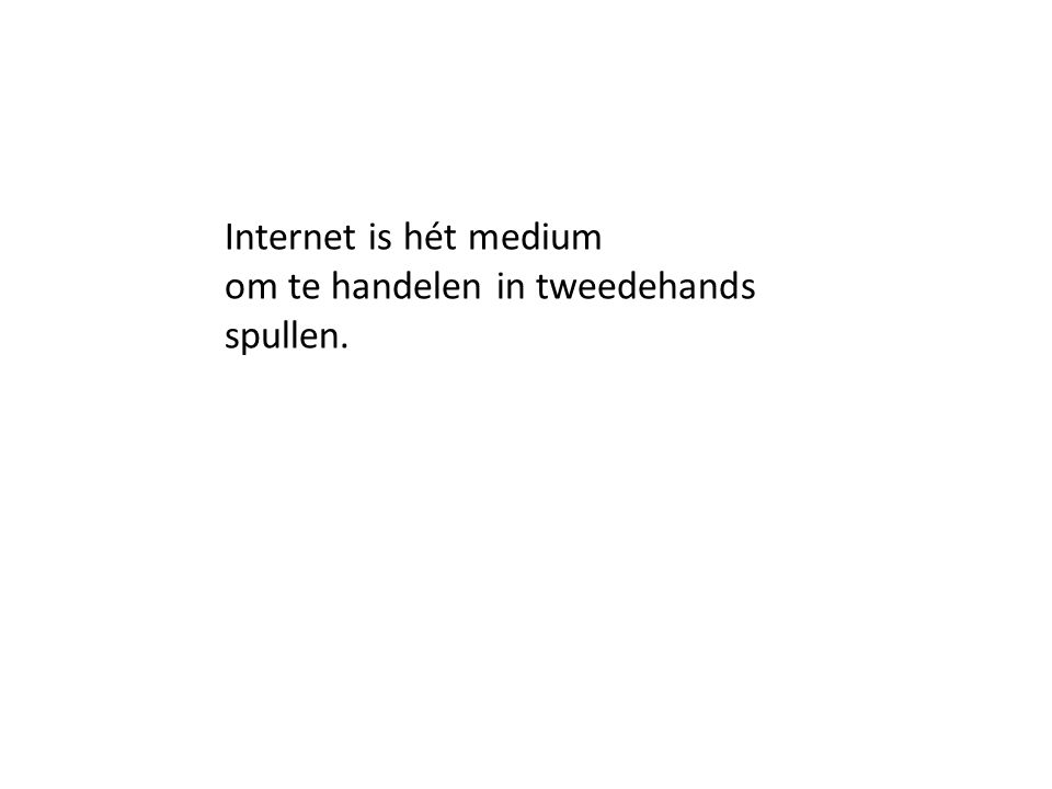 Internet is hét medium om te handelen in tweedehands spullen.