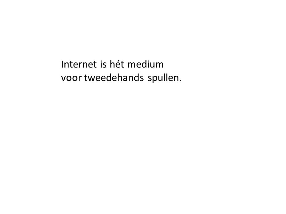 Internet is hét medium voor tweedehands spullen.