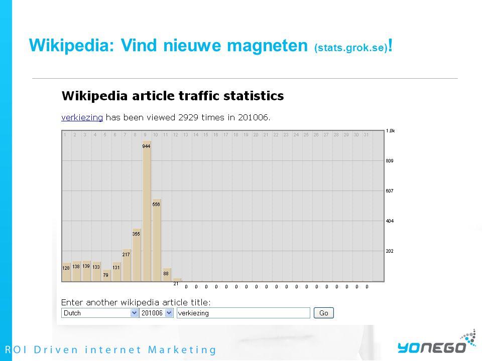 Wikipedia: Vind nieuwe magneten (stats.grok.se) !