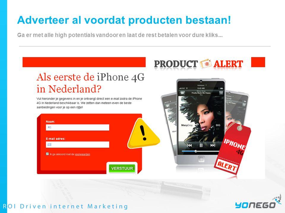 Adverteer al voordat producten bestaan.