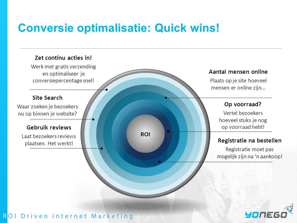 Conversie optimalisatie: Quick wins. Zet continu acties in.