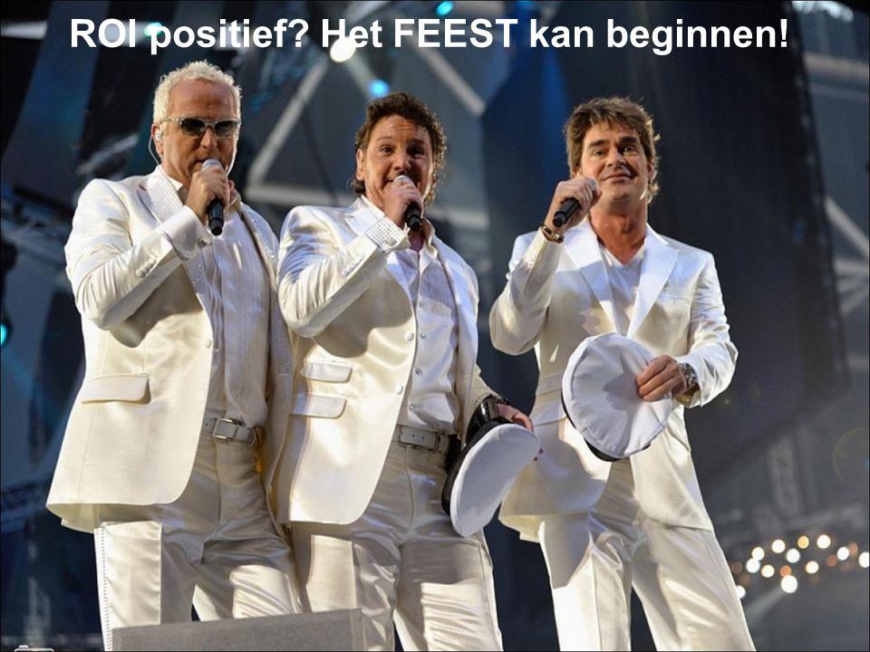 ROI positief Het FEEST kan beginnen!