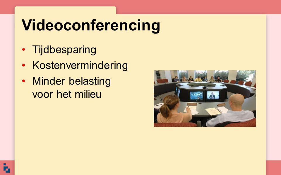 Videoconferencing Tijdbesparing Kostenvermindering Minder belasting voor het milieu