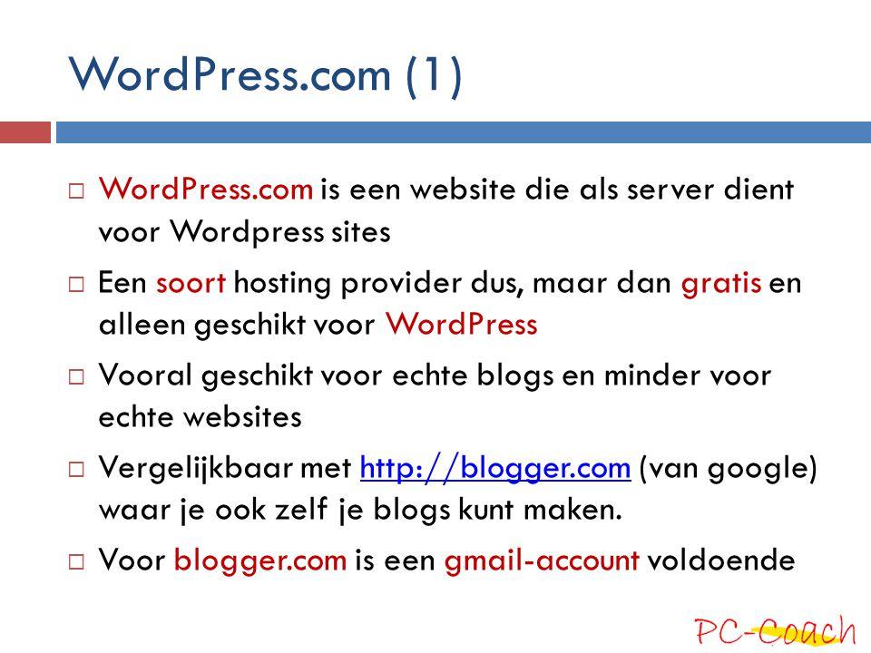 WordPress.com (1)  WordPress.com is een website die als server dient voor Wordpress sites  Een soort hosting provider dus, maar dan gratis en alleen