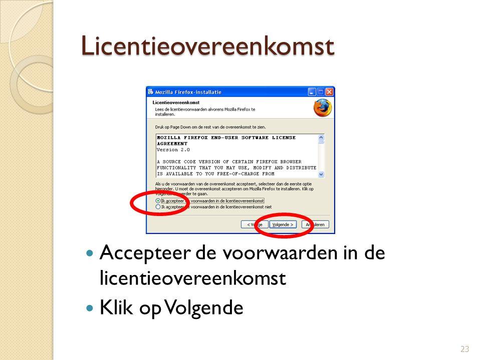 Licentieovereenkomst Accepteer de voorwaarden in de licentieovereenkomst Klik op Volgende 23