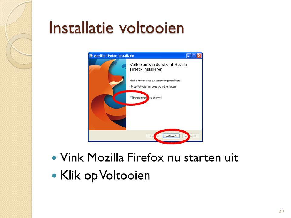 Opstarten Firefox Dubbelklik op het icoon van Mozilla Firefox Mogelijke schermen: ◦ Instellingen importeren (als je al met een andere browser gewerkt hebt) ◦ Standaardbrowser instellen 30