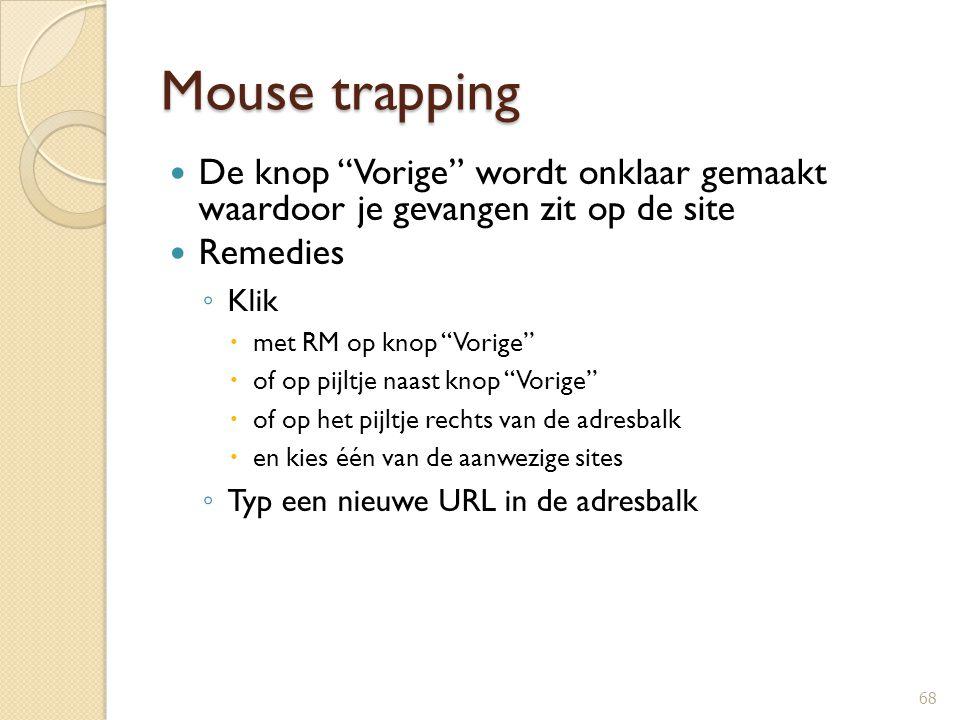 """Mouse trapping De knop """"Vorige"""" wordt onklaar gemaakt waardoor je gevangen zit op de site Remedies ◦ Klik  met RM op knop """"Vorige""""  of op pijltje na"""