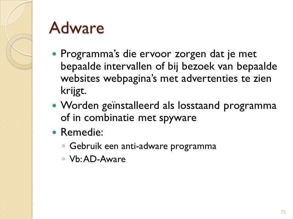Adware Programma's die ervoor zorgen dat je met bepaalde intervallen of bij bezoek van bepaalde websites webpagina's met advertenties te zien krijgt.