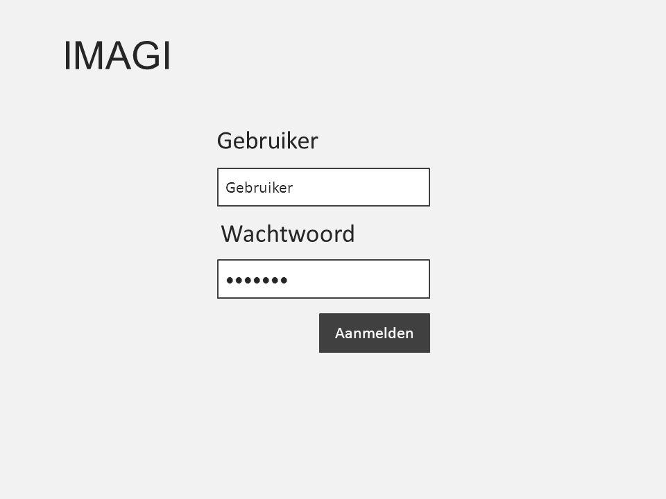IMAGI ●●●●●●● Gebruiker Aanmelden Gebruiker Wachtwoord