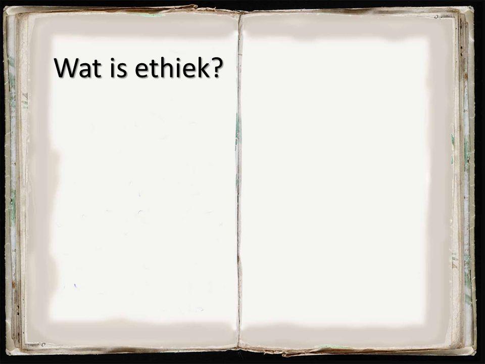 Wat is ethiek? 16