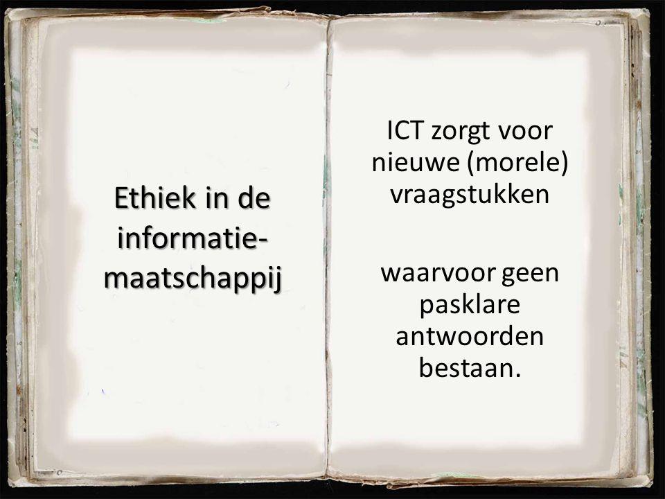 Ethiek in de informatie- maatschappij ICT zorgt voor nieuwe (morele) vraagstukken waarvoor geen pasklare antwoorden bestaan. 38