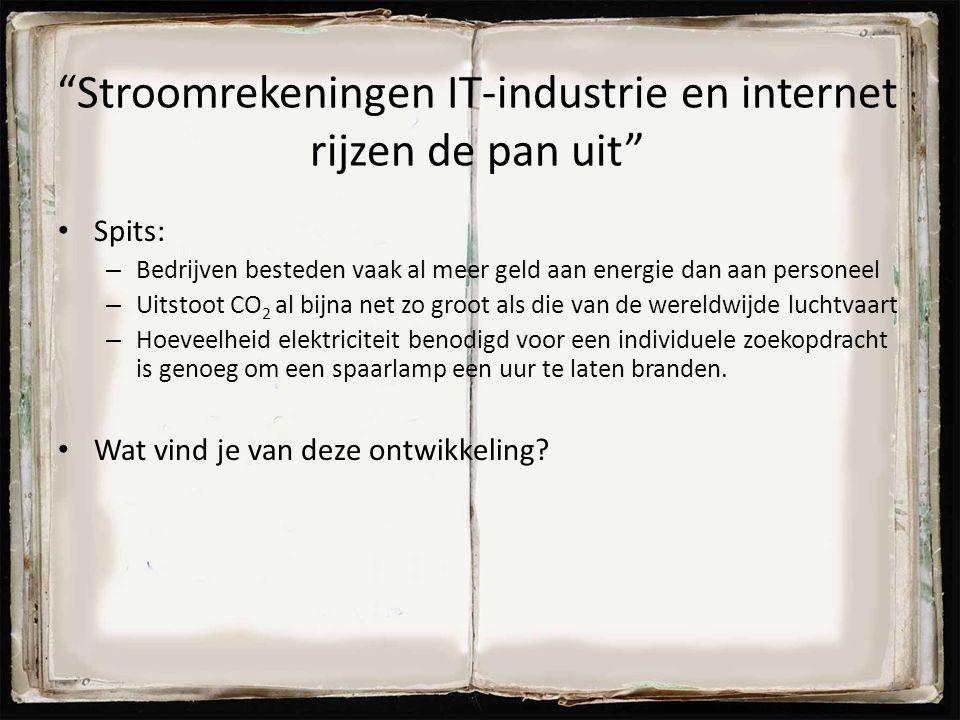 """""""Stroomrekeningen IT-industrie en internet rijzen de pan uit"""" Spits: – Bedrijven besteden vaak al meer geld aan energie dan aan personeel – Uitstoot C"""