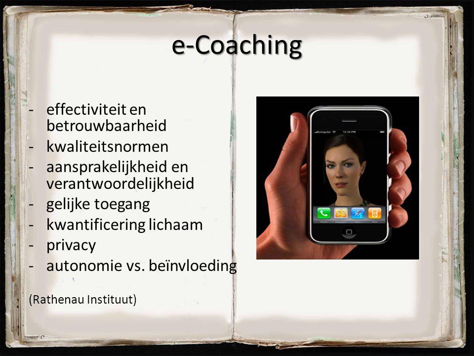 e-Coaching -effectiviteit en betrouwbaarheid -kwaliteitsnormen -aansprakelijkheid en verantwoordelijkheid -gelijke toegang -kwantificering lichaam -pr