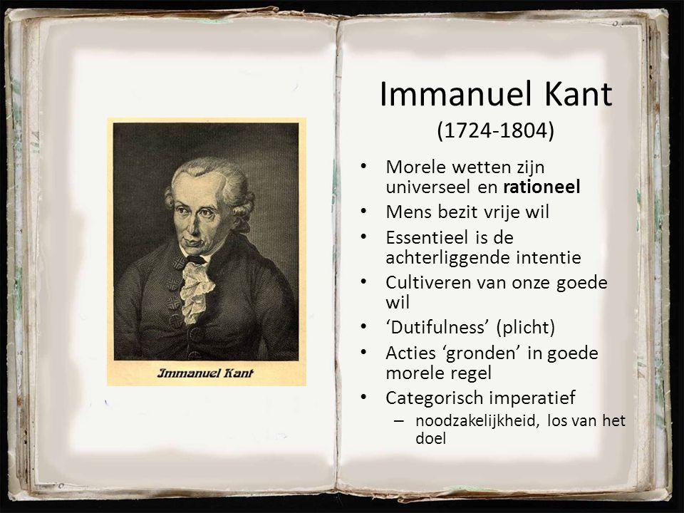 Immanuel Kant (1724-1804) Morele wetten zijn universeel en rationeel Mens bezit vrije wil Essentieel is de achterliggende intentie Cultiveren van onze