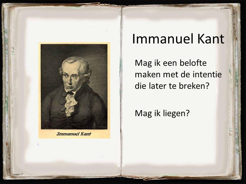 Immanuel Kant Mag ik een belofte maken met de intentie die later te breken? Mag ik liegen? 76