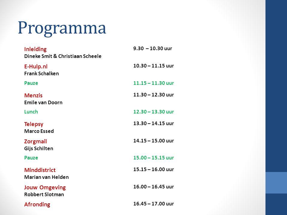 Programma Inleiding Dineke Smit & Christiaan Scheele 9.30 – 10.30 uur E-Hulp.nl Frank Schalken 10.30 – 11.15 uur Pauze11.15 – 11.30 uur Menzis Emile v