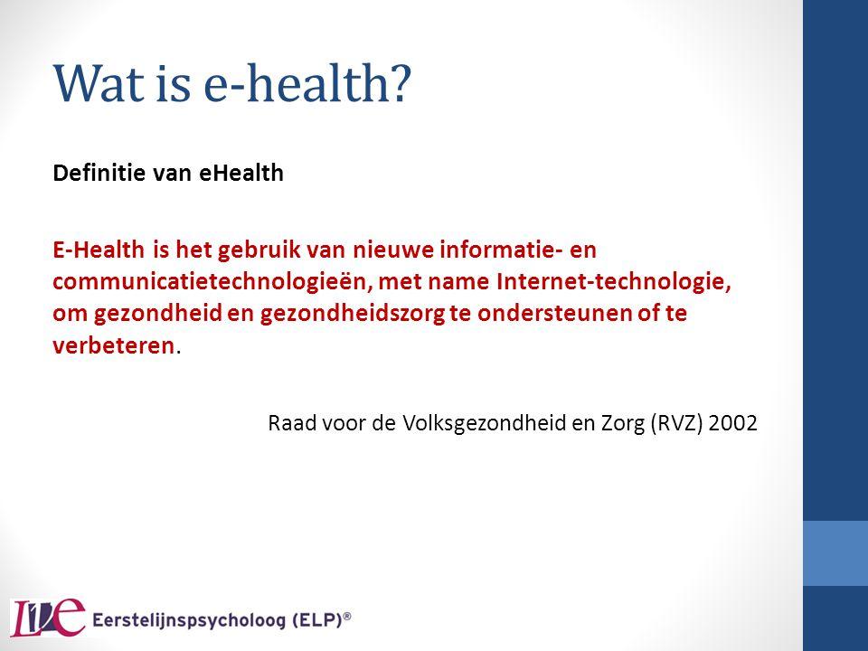 Wat is e-health? Definitie van eHealth E-Health is het gebruik van nieuwe informatie- en communicatietechnologieën, met name Internet-technologie, om