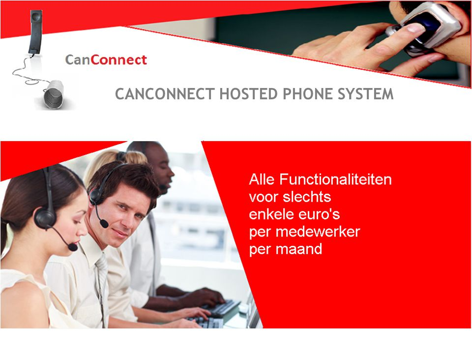 Zo wil iederéén bellen 1 XELION HOSTED PHONE SYSTEM CANCONNECT HOSTED PHONE SYSTEM
