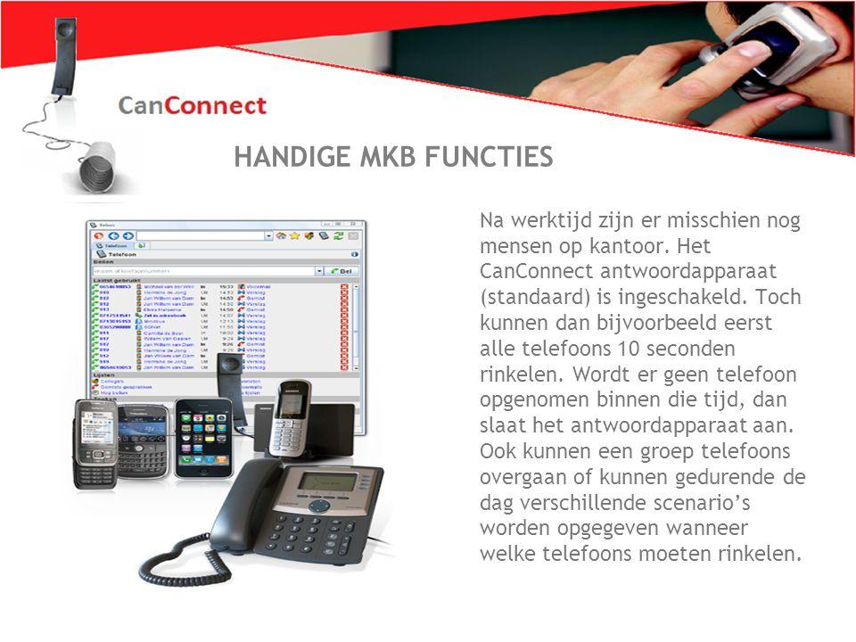 Zo wil iederéén bellen 8 HANDIGE MKB FUNCTIES Laat alle telefoons tegelijk rinkelen Na werktijd zijn er misschien nog mensen op kantoor. Het CanConnec
