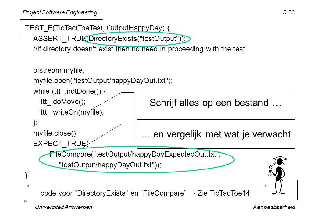 Project Software Engineering Universiteit AntwerpenAanpasbaarheid 3.23 TEST_F(TicTactToeTest, OutputHappyDay) { ASSERT_TRUE(DirectoryExists(