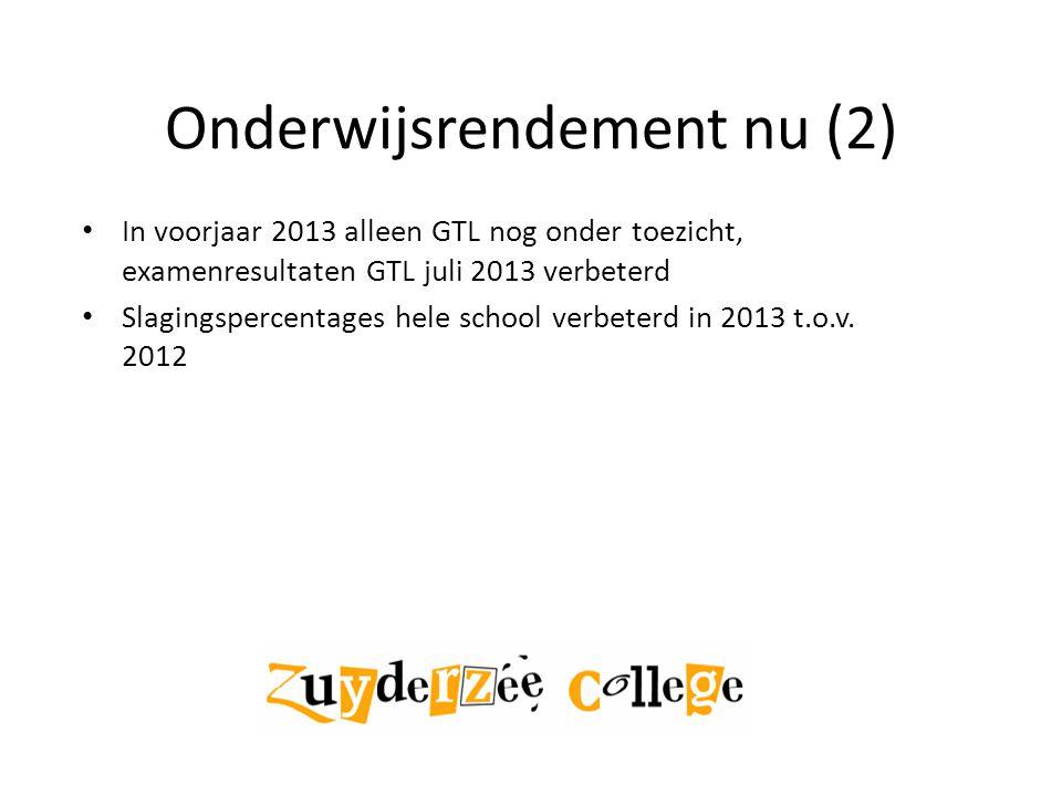 Onderwijsrendement nu (2) In voorjaar 2013 alleen GTL nog onder toezicht, examenresultaten GTL juli 2013 verbeterd Slagingspercentages hele school verbeterd in 2013 t.o.v.