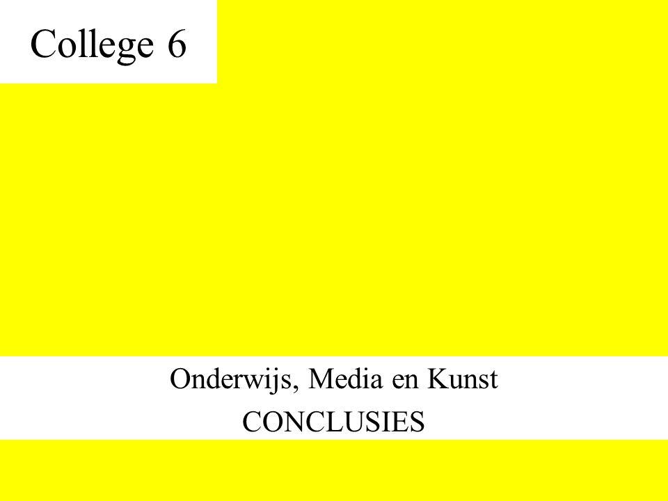 College 6 Onderwijs, Media en Kunst CONCLUSIES