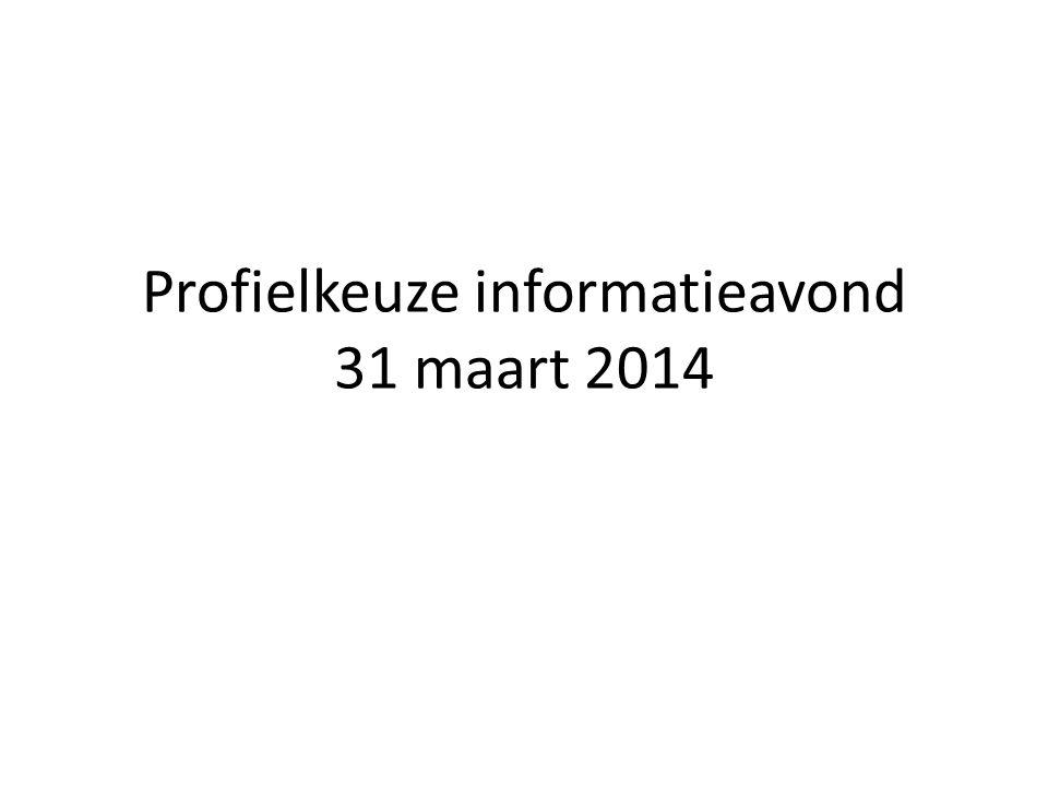 Profielkeuze informatieavond 31 maart 2014