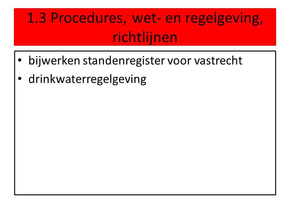 1.3 Procedures, wet- en regelgeving, richtlijnen bijwerken standenregister voor vastrecht drinkwaterregelgeving