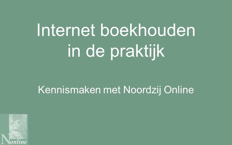 Internet boekhouden in de praktijk Kennismaken met Noordzij Online