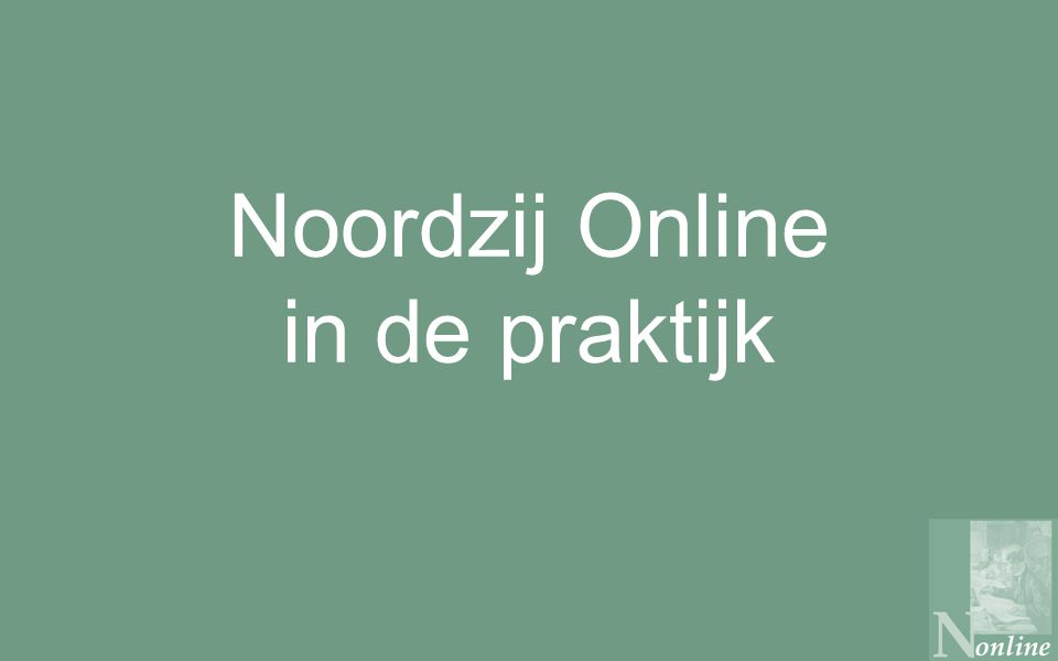 Noordzij Online in de praktijk