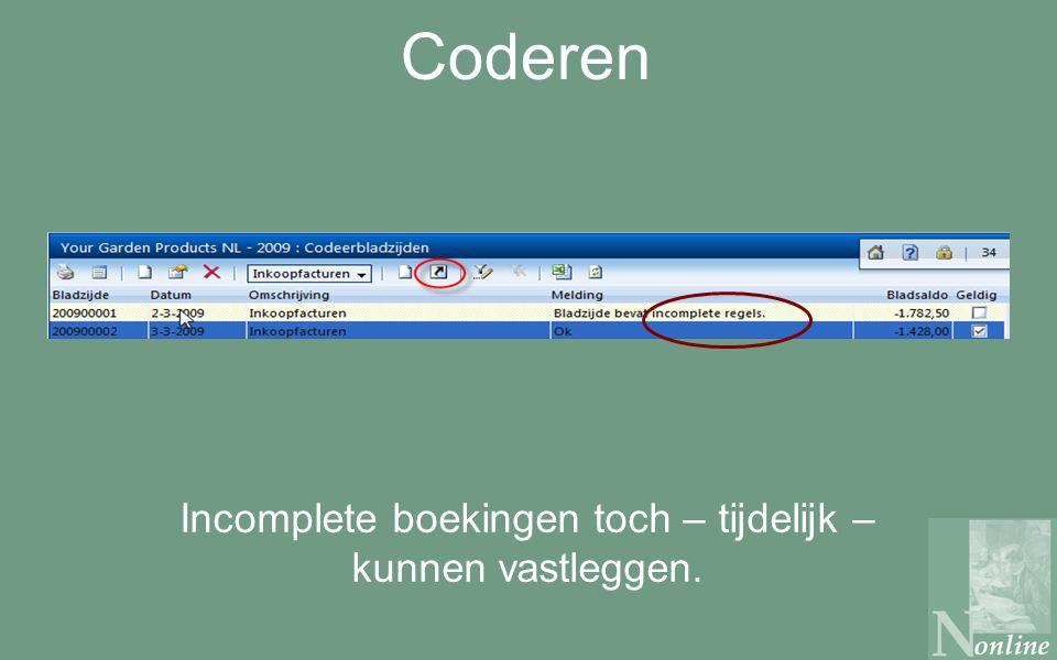 Coderen Incomplete boekingen toch – tijdelijk – kunnen vastleggen.