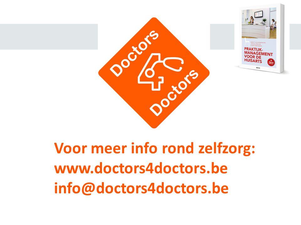 Voor meer info rond zelfzorg: www.doctors4doctors.be info@doctors4doctors.be