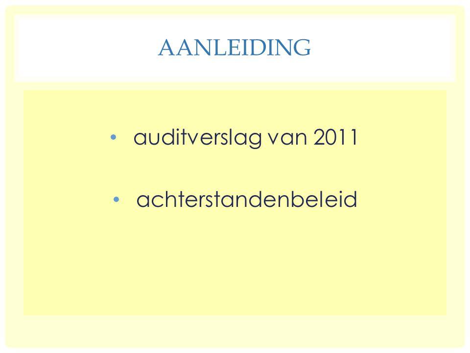 AANLEIDING auditverslag van 2011 achterstandenbeleid