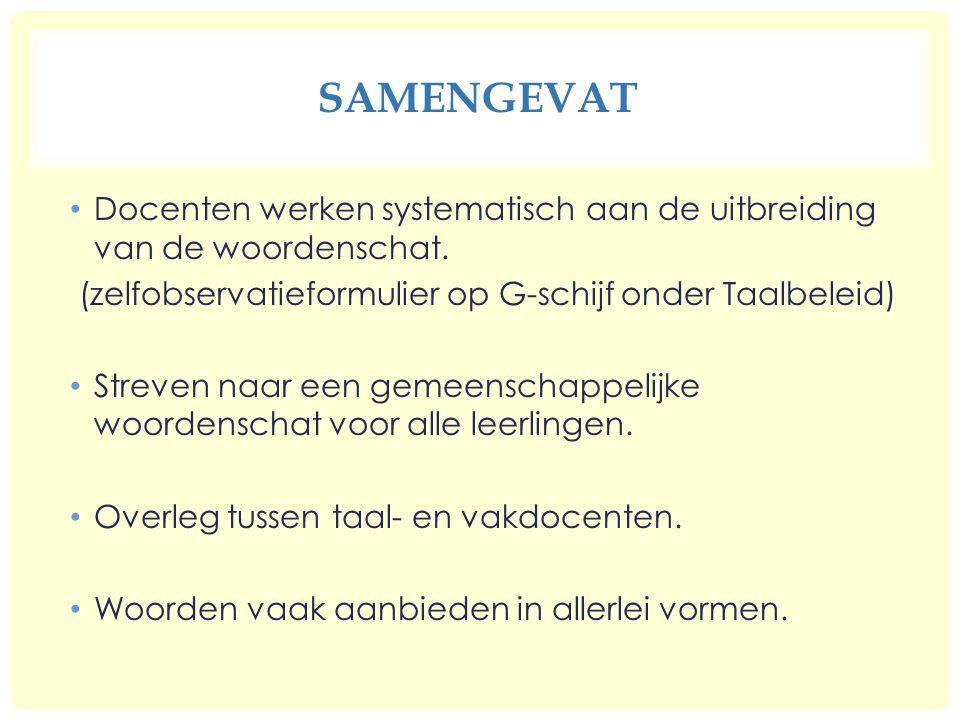 SAMENGEVAT Docenten werken systematisch aan de uitbreiding van de woordenschat.