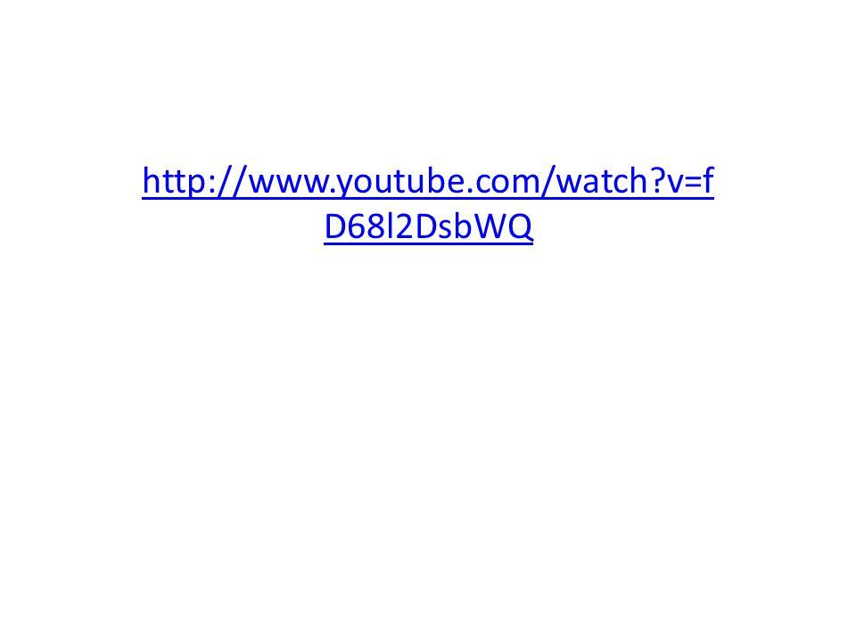 http://www.youtube.com/watch?v=f D68l2DsbWQ