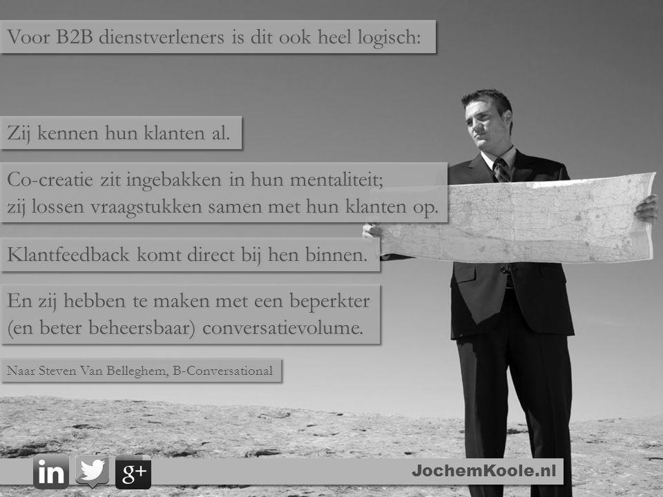 JochemKoole.nl Voor B2B dienstverleners is dit ook heel logisch: Zij kennen hun klanten al. Co-creatie zit ingebakken in hun mentaliteit; zij lossen v