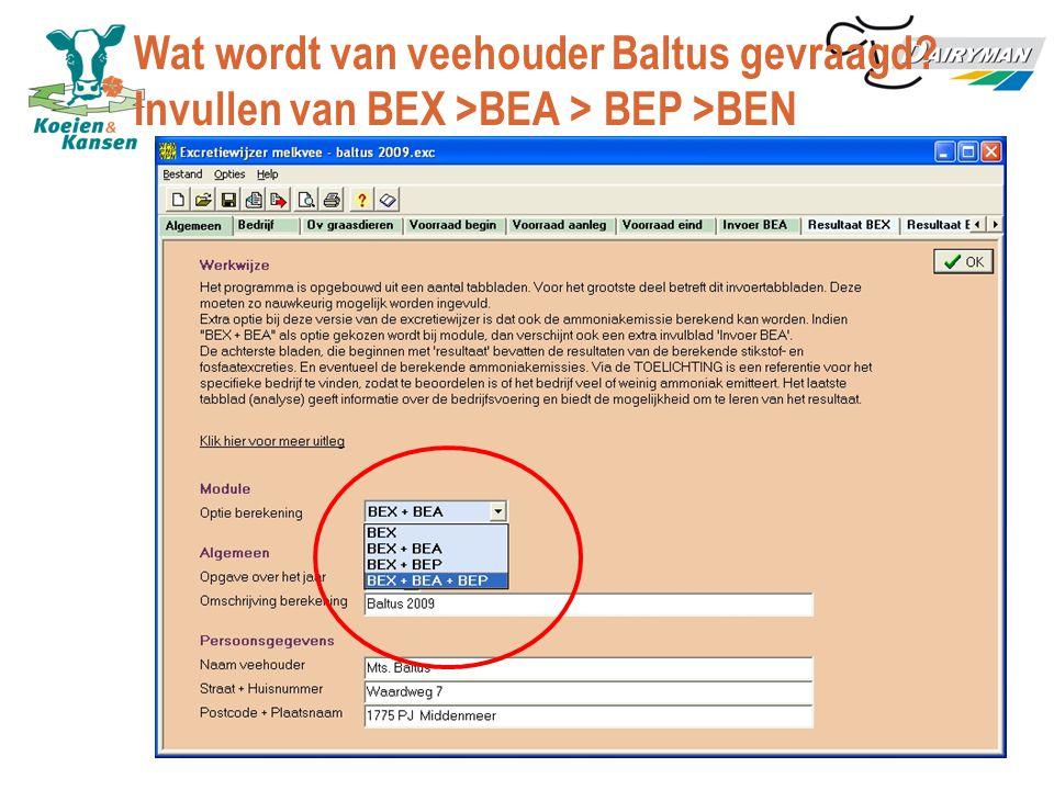 Wat wordt van veehouder Baltus gevraagd Invullen van BEX >BEA > BEP >BEN