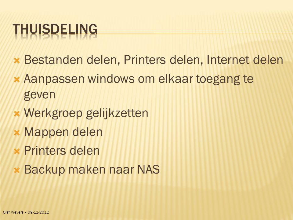  Bestanden delen, Printers delen, Internet delen  Aanpassen windows om elkaar toegang te geven  Werkgroep gelijkzetten  Mappen delen  Printers de