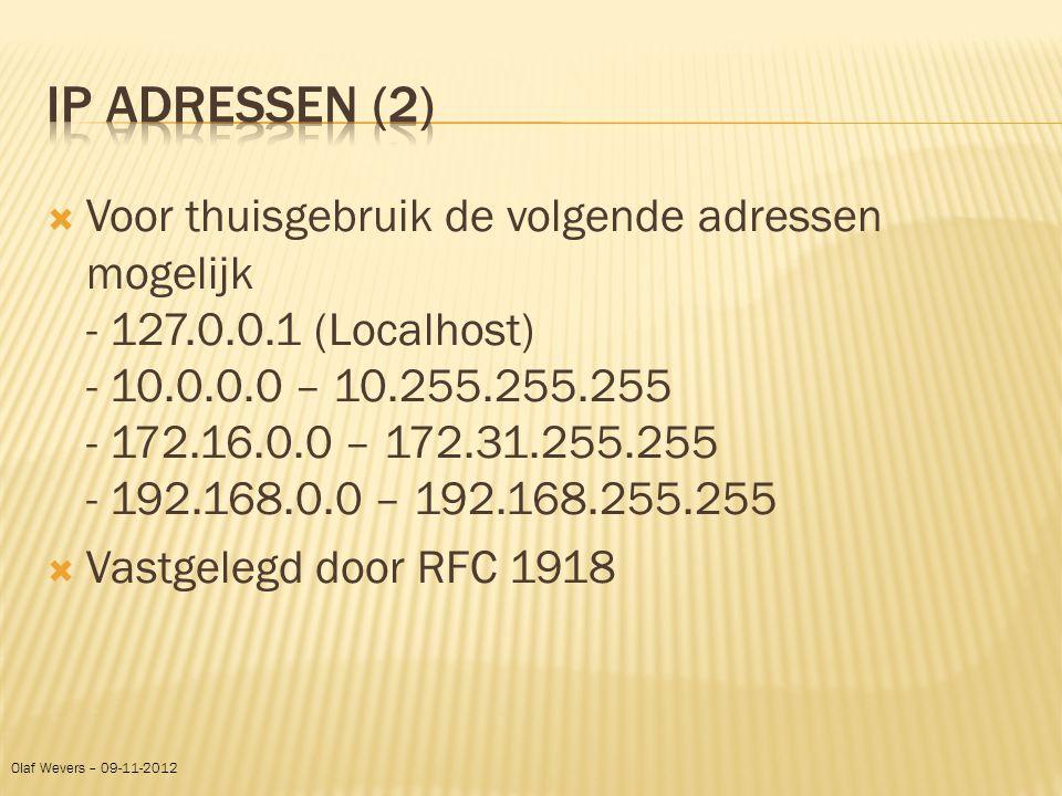  Voor thuisgebruik de volgende adressen mogelijk - 127.0.0.1 (Localhost) - 10.0.0.0 – 10.255.255.255 - 172.16.0.0 – 172.31.255.255 - 192.168.0.0 – 19