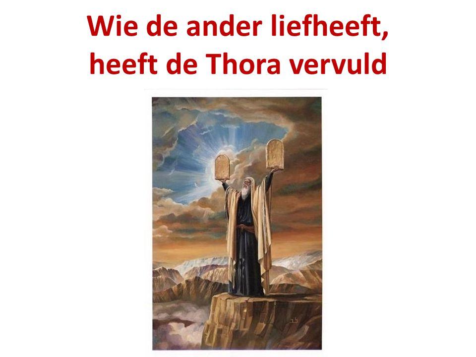 Hij kwam, niet om de Thora te ontbinden, maar die te vervullen.