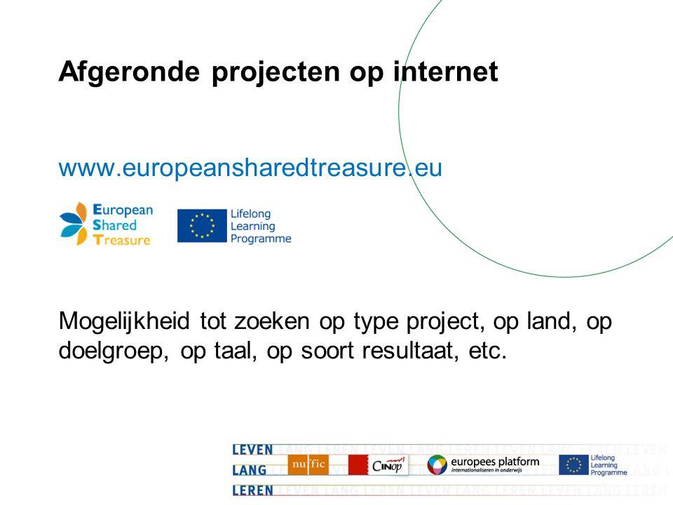 Afgeronde projecten op internet www.europeansharedtreasure.eu Mogelijkheid tot zoeken op type project, op land, op doelgroep, op taal, op soort resultaat, etc.