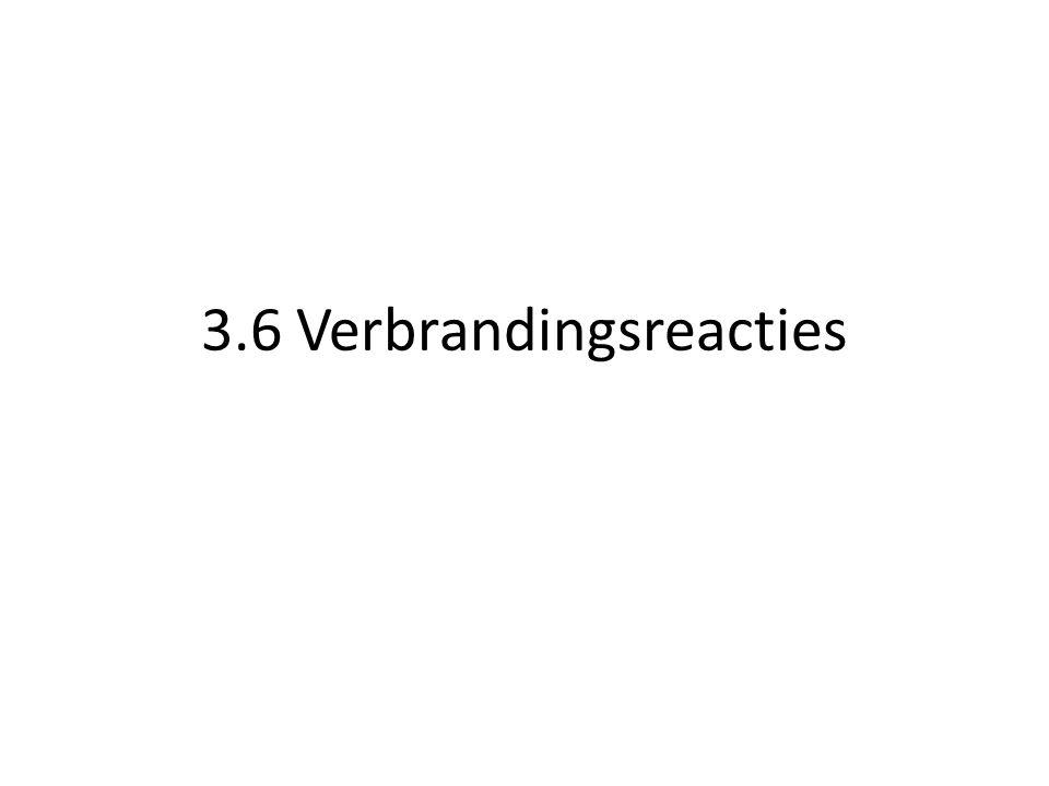 3.6 Verbrandingsreacties